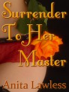 Surrender To Her Master - Anita Lawless