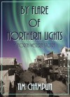 By Flare of Northern Lights - Tim Champlin