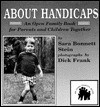 About Handicaps: An Open Family Book For Parents And Children Together - Sara Bonnett Stein