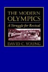 The Modern Olympics: A Struggle for Revival - David Young