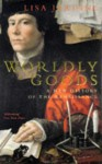 Worldly Goods: A New History of the Renaissance - Lisa Jardine