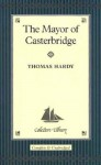 The Mayor Of Casterbridge (Collector's Library) - Thomas Hardy