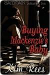 Buying MacKenzie's Baby - Kim Rees