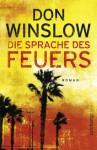 Die Sprache des Feuers: Kriminalroman (suhrkamp taschenbuch) (German Edition) - Don Winslow, Chris Hirte
