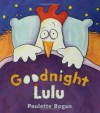 Goodnight Lulu - Paulette Bogan
