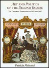 Art and Politics of the Second Empire: The Universal Expositions of 1855 and 1867 - Patricia Mainardi