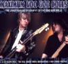 Maximum Goo Goo Dolls: The Unauthorised Biography of the Goo Goo Dolls - Andrea Thorn