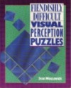 Fiendishly Difficult Visual Perception Puzzles - Ivan Moscovich