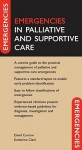 Emergencies in Palliative and Supportive Care - David Currow, Katherine Clark