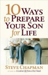 10 Ways to Prepare Your Son for Life - Steve Chapman