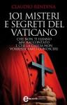 101 misteri e segreti del Vaticano che non ti hanno mai raccontato - Claudio Rendina