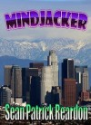 Mindjacker - Sean Patrick Reardon