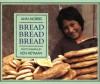 Bread, Bread, Bread - Ann Morris, Ken Heyman