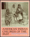 American Indian Children Of The Past - Victoria Sherrow