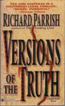 Versions of the Truth - Richard Parrish