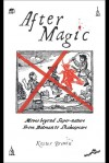 After Magic - Moves Beyond Super-Nature, From Batman to Shakespeare - Kester Brewin