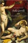 The Selected Poems - Fulke Greville, Thom Gunn, Bradin Cormack