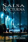 Salsa Nocturna - Daniel José Older, Kay T. Holt, Sheree Renée Thomas