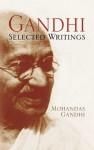 Selected Writings - Mahatma Gandhi, Alastair Duncan