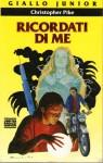 Ricordati di me - Christopher Pike, Vittorio Buongiorno