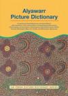 Alyawarr Picture Dictionary - David Blackman, David Moore, Alyawarr Communities, David D. Moore