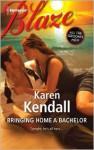 Bringing Home a Bachelor - Karen Kendall