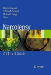 Narcolepsy: A Clinical Guide - Meeta Goswami, Michael J. Thorpy, S.R. Pandi-Perumal