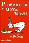 Prosciutto e uova verdi - Dr. Seuss