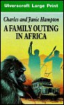 A Family Outing in Africa - Charles Hampton, Janie Hampton