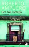 Der Fall Neruda Roman - Roberto Ampuero Espinoza, Carsten Regling