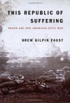This Republic of Suffering - Drew Gilpin Faust