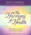 The Harmony of Health: Sound Relaxation for Mind, Body, and Spirit - Don G. Campbell