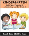 Kindergarten Sight Word Flash Cards: A Vocabulary List of 52 Sight Words for Grade K (Teach Your Child To Read) - Adele Jones