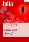 Frau auf Abruf (German Edition) - Kay Thorpe