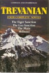 Trevanian: Four Complete Novels (The Eiger Sanction/ The Loo Sanction/ The Main/ Shibumi) - Trevanian