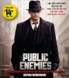 Public Enemies Movie Tie-In: America's Greatest Crime Wave and the Birth of the FBI - Bryan Burrough, Campbell Scott