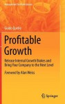 Profitable Growth: Release Internal Growth Brakes and Bring Your Company to the Next Level - Guido Quelle, Alan Weiss