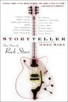 Storyteller: Short Stories by Rock Stars - Greg Kihn, Beck, Mickey Hart, Ray Manzarek, Richard Bell, Kinky Friedman, Todd Rundgren, Pete Townsend, Eddie Money, Steven Tyler, Ray Davies, Grace Slick, Marshall Crenshaw, Marilyn Manson, Judy Collins