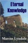 Eternal Knowledge - Marcus Lyndale