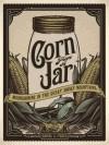 Corn From A Jar - Daniel S. Pierce