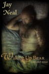 Waking Up Bear and Other Stories - Jay Neal