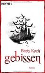 Gebissen - Boris Koch