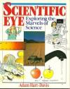 Scientific Eye: Exploring the Marvels of Science - Adam Hart-Davis