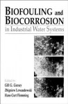 Biofouling and Biocorrosion in Industrial Water Systems - Gill G. Geesey, Zbigniew Lewandowski, Hans-Curt Flemming