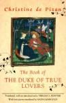 The Book Of The Duke Of True Lovers - Christine de Pizan