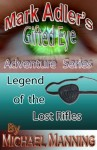 Mark Adler and the Legend Of The Lost Rifles - Gifted Eye Adventure Series - Michael Manning