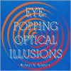 Eye-Popping Optical Illusions - Michael A. DiSpezio