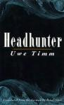 Headhunter - Uwe Timm, Peter Tegel (Translator)