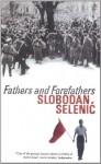 Fathers and Forefathers - Slobodan Selenić
