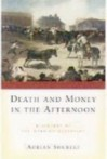 Death and Money in the Afternoon: A History of the Spanish Bullfight - Adrian Shubert